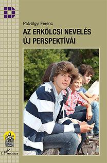 Pálvölgyi Ferenc: Az erkölcsi nevelés új perspektívái