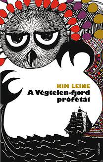 Kim Leine: A Végtelen-fjord prófétái