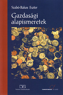 Szabó-Bakos Eszter: Gazdasági alapismeretek