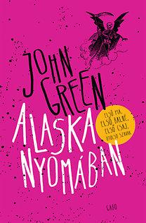 John Green: Alaska nyomában