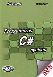 Illés Zoltán: Programozás C# nyelven