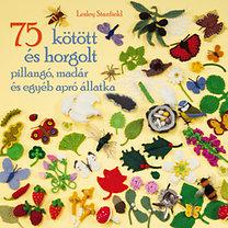 Lesley Stanfield: 75 kötött és horgolt pillangó, madár és egyéb apró állatka