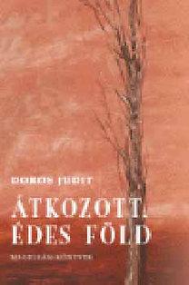 Doros Judit: Átkozott, édes föld