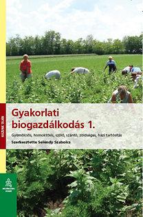 Szeléndy Szabolcs: Gyakorlati biogazdálkodás 1.