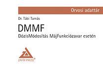 Dr. Tábi Tamás: DMMF - DózisMódosítás MájFunkciózavar esetén