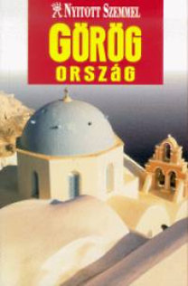 Koronczai Magdolna (szerk.): Görögország - Nyitott Szemmel