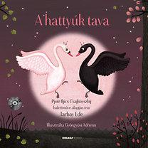 Tarbay Ede: A hattyúk tava - CD melléklettel