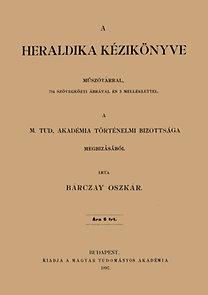Bárczay Oszkár: A heraldika kézikönyve műszótárral