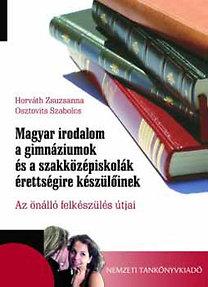 Osztovits Szabolcs, Dr. Horváth Zsuzsanna: Magyar irodalom a gimn-ok és a szki-k érettségire készülőinek - NT-13520