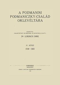 Lukinich Imre: A podmanini Podmaniczky-család oklevéltára IV. 1549-1555