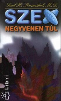 Saul Rosenthal: Szex negyvenen túl