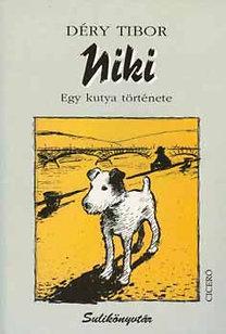 Déry Tibor: Niki - Egy kutya története
