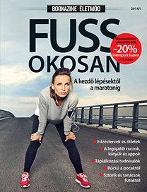 Bookazine Életmód 2014/1 - Fuss okosan - A kezdő lépésektől a maratonig