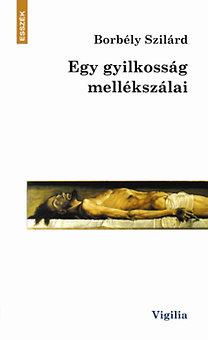 Borbély Szilárd: Egy gyilkosság mellékszálai