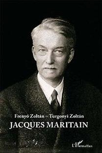 Frenyó Zoltán-Turgonyi Zoltán: Jacques Maritain