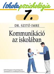 Dr. Szitó Imre: Kommunikáció az iskolában - Iskolapszichológia 7.