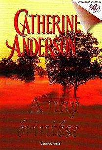 Catherine Anderson: A nap érintése