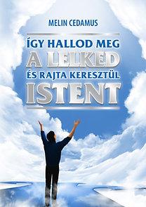 Melin Cedamus: Így hallod meg a lelked és rajta keresztül Istent