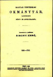 Simonyi Ernő: Magyar történelmi okmánytár, londoni könyv- és levéltárakból 1521-1717