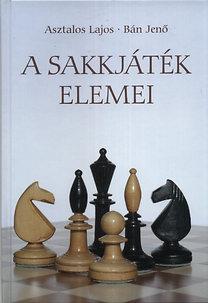 Bán Jenő, Asztalos Lajos: A sakkjáték elemei