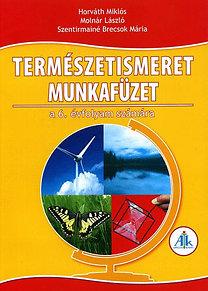 Szentirmainé Brecsok M., Horváth M., Molnár L.: Természetismeret munkafüzet 6. o. - AP-061004
