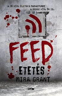 Mira Grant: Feed - Etetés