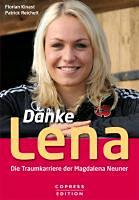 Kinast, Florian - Reichelt, Patrick: Danke Lena - Die Traumkarriere der Magdalena Neuner