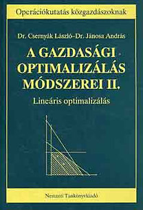 Dr. Csernyák László, Dr. Jánosa András: A gazdasági optimalizálás módszerei II.
