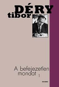 Déry Tibor: A befejezetlen mondat 1-2.