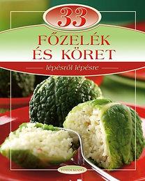 Maros Edit: 33 főzelék és köret - Lépésről lépésre