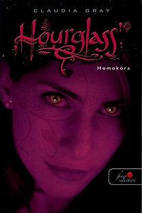 Claudia Gray: Hourglass - Homokóra