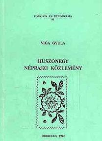 Viga Gyula: Huszonegy néprajzi közlemény (folklór és etnográfia 81.)