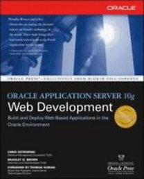 Ostrowski, Chris - Brown, Bradley D.: Oracle Application Server 10g Web Development