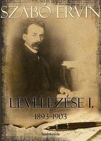 Szabó Ervin: Szabó Ervin levelezése I.