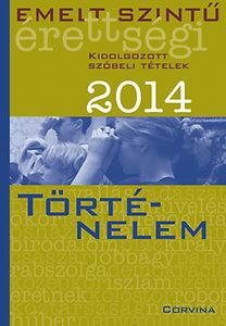 Emelt szintű érettségi 2014 - Kidolgozott szóbeli tételek - Történelem