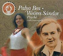 Weöres Sándor, Palya Bea: Palya Bea - Weöres Sándor: Psyché (CD-melléklettel)