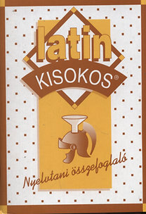 Éltető Ágnes (szerk.): Latin kisokos - Nyelvtani összefoglaló