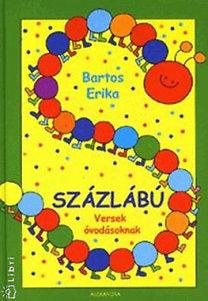 Bartos Erika: Százlábú - Versek óvodásoknak - Versek óvodásoknak
