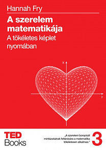Hannah Fry: A szerelem matematikája - A tökéletes képlet nyomában