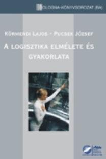 Dr. Pucsek József, Dr. Körmendi Lajos: A logisztika elmélete és gyakorlata