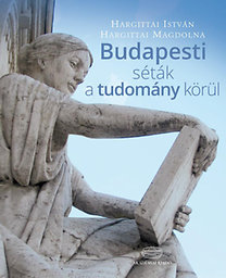 Hargittai István, Hargittai Magdolna: Budapesti séták a tudomány körül