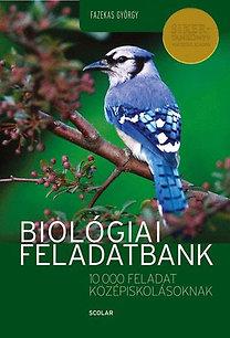 Dr. Fazekas György: Biológiai feladatbank - 10000 feladat középiskolásoknak