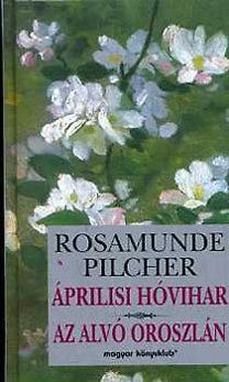 Rosamunde Pilcher: Áprilisi hóvihar-Az alvó oroszlán