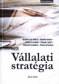 Könczöl, Bartók, Czakó, Bartek-Lesi, Gáspár: Vállalati stratégia