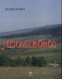 Szabó Mária: Csomakőrös monográfia