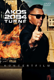 Ákos: 2084 Turné - Koncertfilm