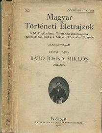 Dézsi Lajos: Báró Jósika Miklós 1794-1865 (Magyar Történeti Életrajzok)