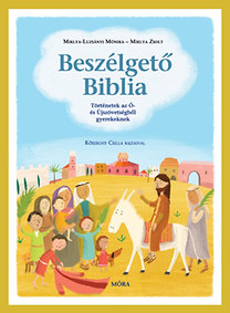 Miklya Luzsányi Mónika, Miklya Zsolt: Beszélgető Biblia