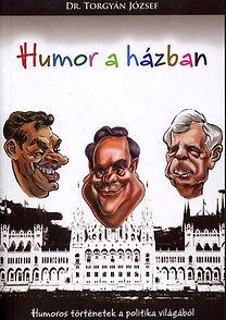Dr. Torgyán József: Humor a házban - Humoros történetek a politika világából