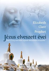 Elizabeth Clare Prophet: Jézus elveszett évei